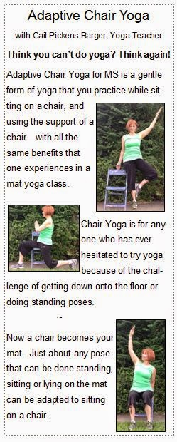 Adaptive Chair Yoga. Chair yoga is for anyone who has ever hesitated to try yoga because of the challenge of getting down onto the floor or doing standing poses. Yoga with Gail