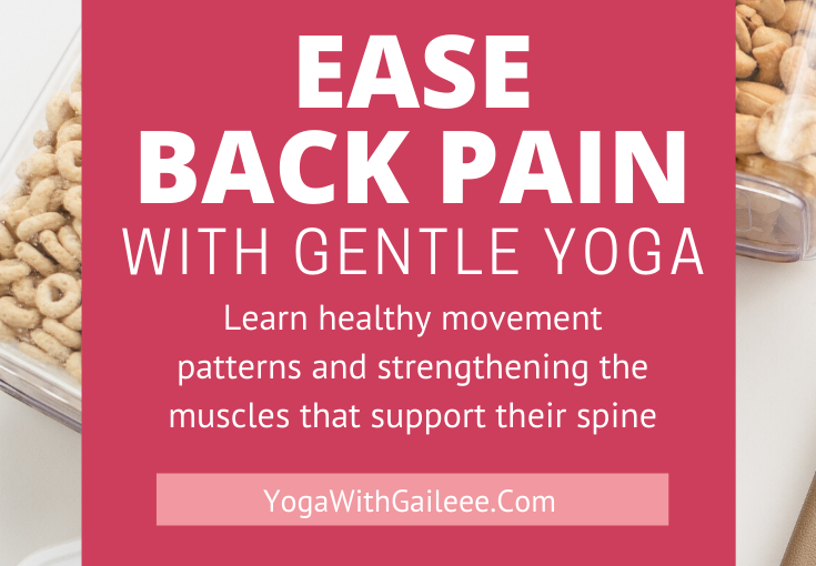 Ease Back Pain with Gentle Yoga - Yoga with Gail - Yoga Near Me