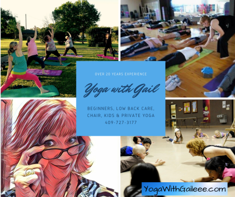Over 20 years experience in teaching. Beginners, Low Back Care, Chair Yoga, Kids and private yoga at your place of business or home. 409-727-3177.