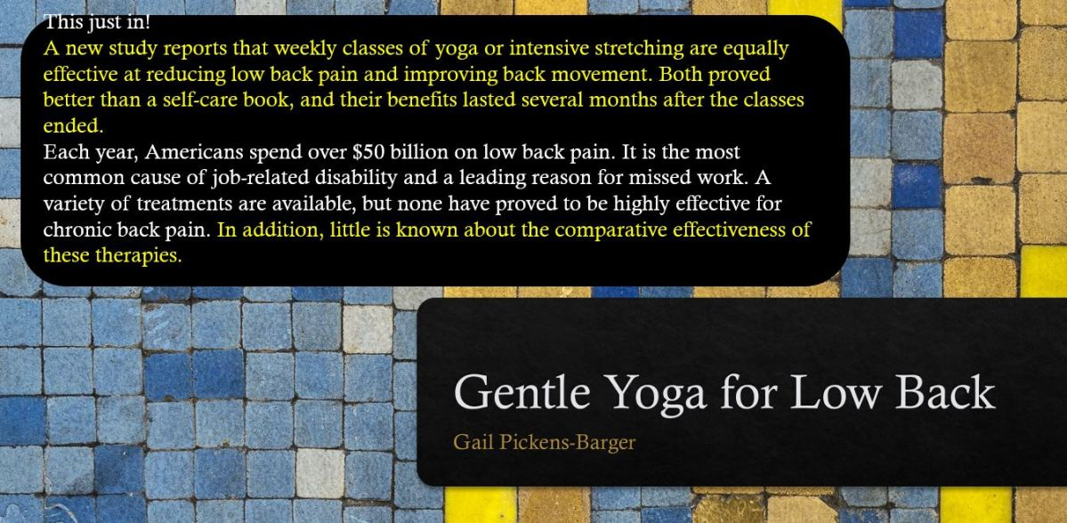 This just in. Yoga Eases Moderate to Severe Chronic Low Back Pain - Yoga with Gail