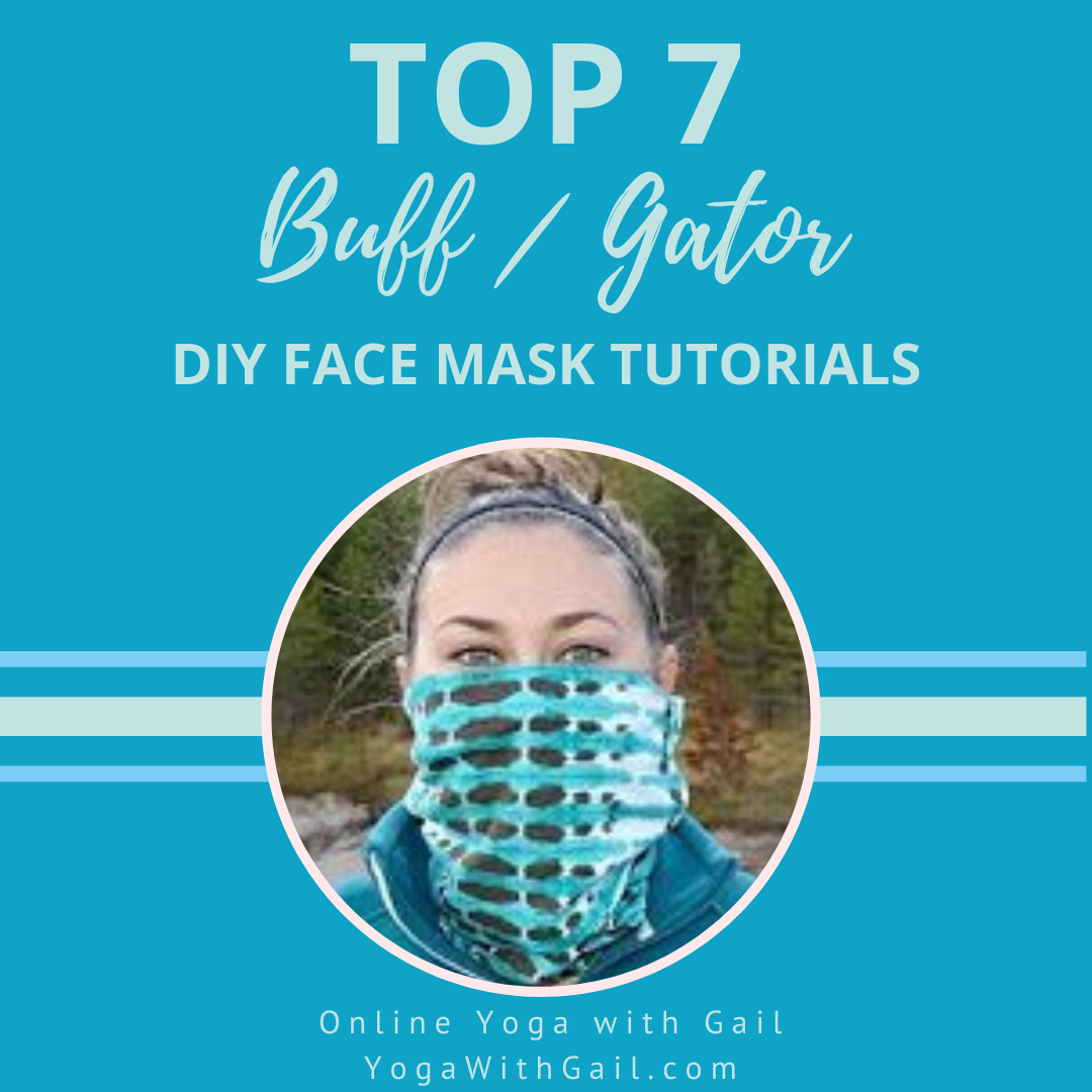 Top 7 Buff / Gator DIY Sew Your Own Face Mask Tutorials - Online Yoga with Gail