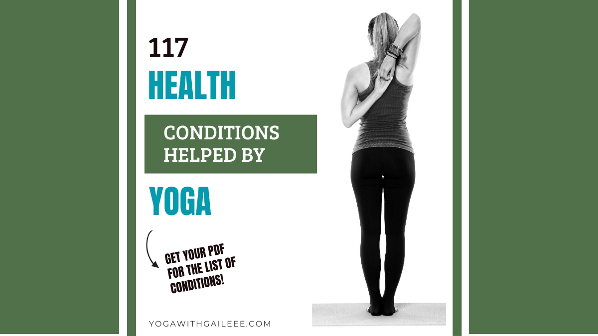 117 Health Conditions Helped by Yoga - compiled list by Dr. Timothy McCall
