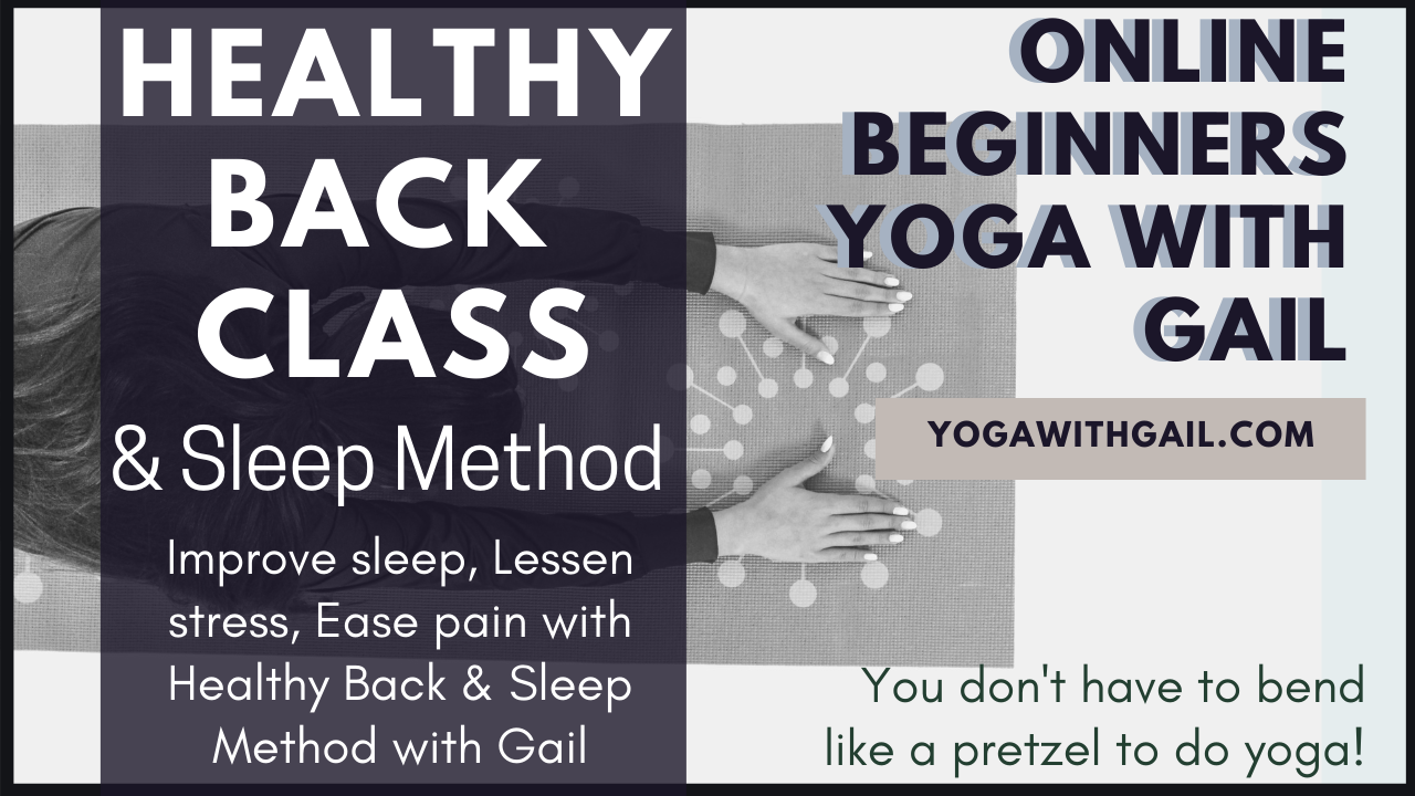Lessen stress, ease back pain, increase flexibility & strength, better balance & joint mobility through online yoga with Gail Pickens-Barger