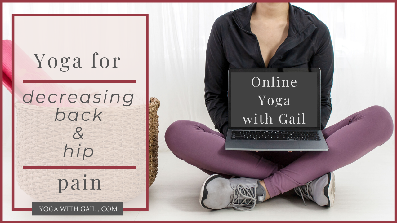 Yoga for decreasing back and hip pain. Join Gail for online yoga to address your issues with your tissues! https://paypal.me/Yogawithgail/10 to get your first class!