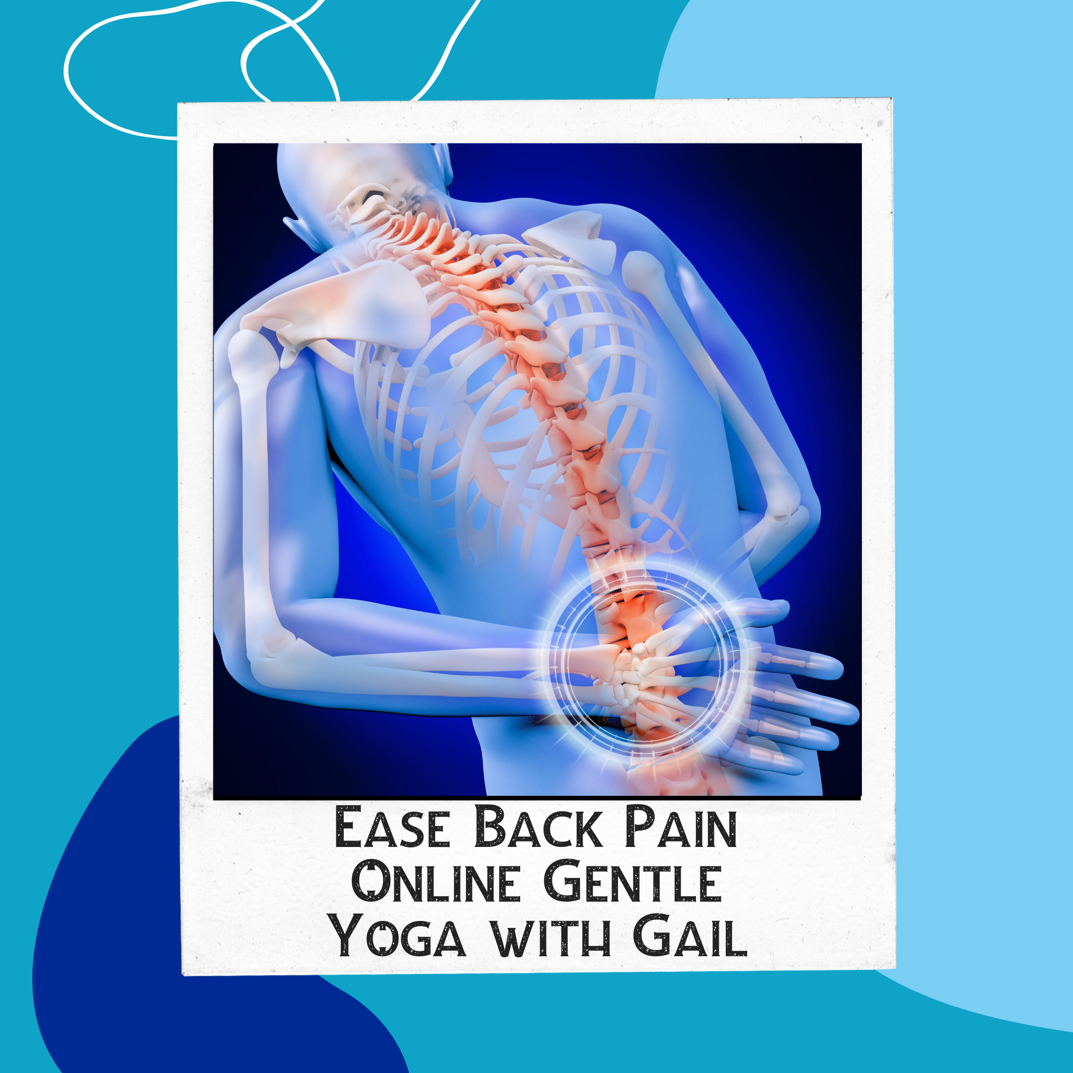Gentle Yoga for Low Back Care.  Purchase a Class $10.  See What Can  Happen