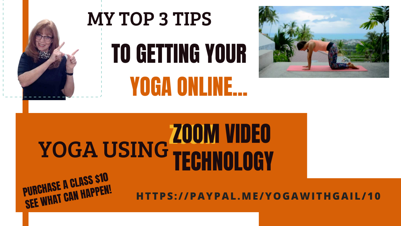 My Top 3 Tips To Getting Your Yoga Online. Yoga with Gail