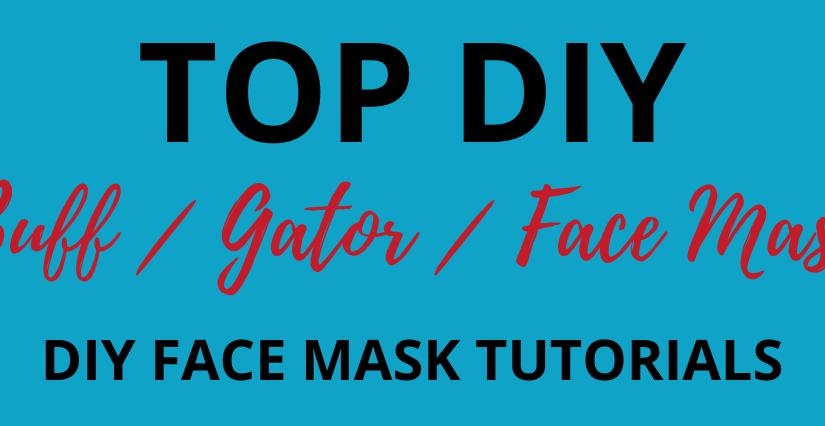 Top DIY tutorials on making a face mask, buff, gators,neck strap, chain,holder!