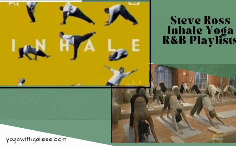 Gail's – Inhale Yoga Music List – Steve Ross – MahaYoga