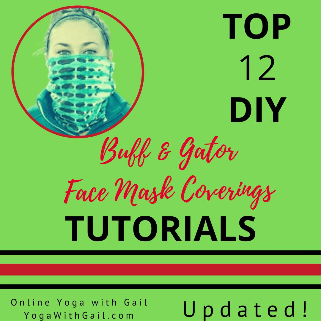 Top 12 DIY - Buff & Gator Face Mask Coverings Tutorials - Yoga with Gail