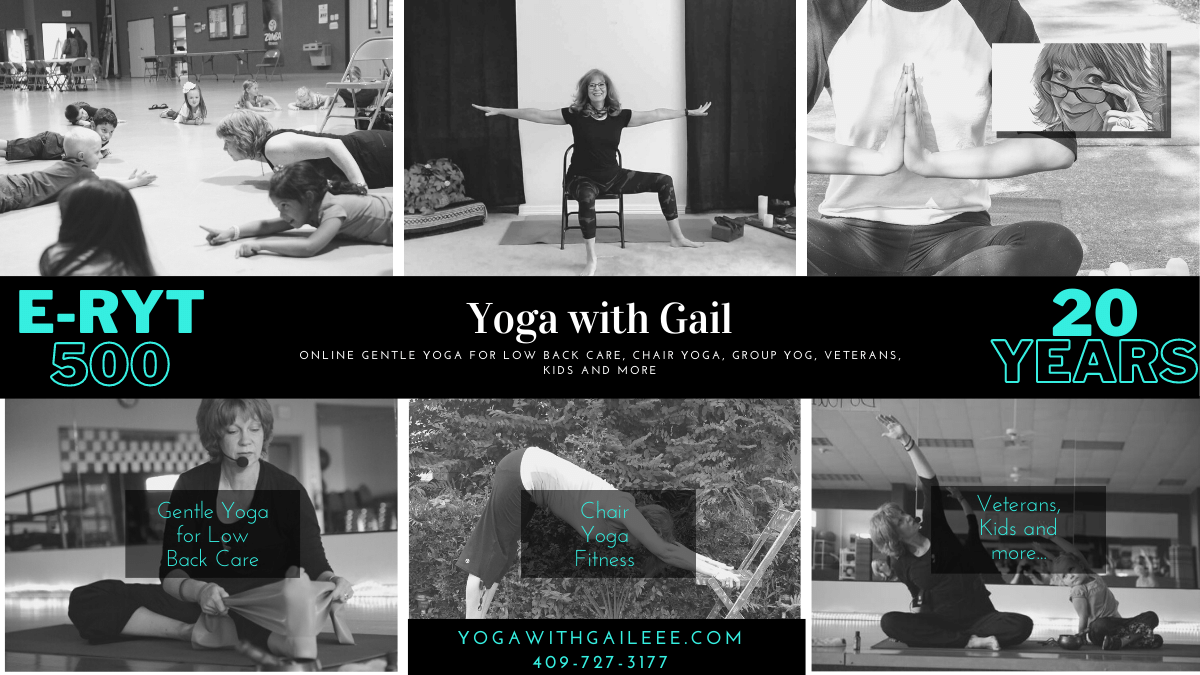 Gail Pickens-Barger, 20 Years of Teaching Experience, E-RYT 500. Chair Yoga. Gentle Yoga for Low Back Care. Veterans Yoga, Kids, and More.